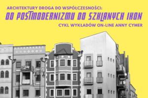 Architektury droga do współczesności – cykl wykładów on-line Anny Cymer