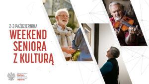 2-3 października / Weekend seniora z kulturą